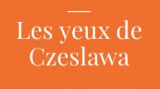Les yeux de Czeslawa par Gerard SOMOZA