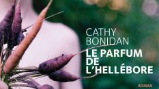 """Lire gratuitement le roman """"Le parfum de l'hellébore"""" de Cathy Bonidan"""