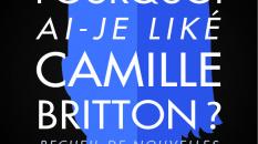 """Concours de nouvelles : """"mais pourquoi ai je donc liké Camille Britton"""""""