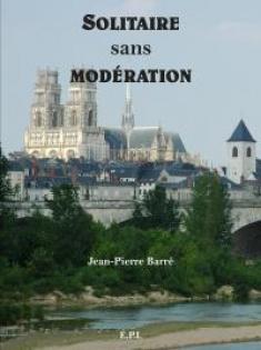 """""""Solitaire sans modération"""". Interview de Jean-Pierre Barré"""