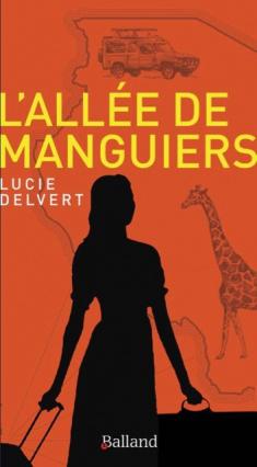 L'Allée de manguiers, sortie le 24 octobre aux éditions Balland, 17 euros