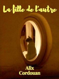 la_fille_de_lautre_-_alix_cordouan