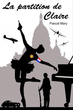La partition de Claire roman de Pascal Mary à lire gratuitement su rmonBestSeller