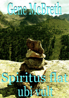 Lire gratuitement le roman « SPIRITUS FLAT UBI VULT par Gene McBreth