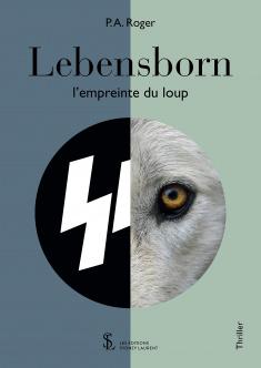 LEBENSBORN, l'empreinte du loup publié par PA ROGER