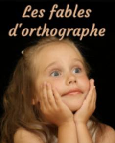 Les fables d'orthographe par Voyer