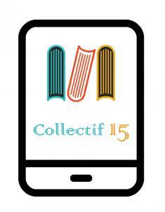 Collectif 15 : 15 auteurs collaborent, travaillent et échangent