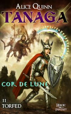 Tanaga. Série héroïc fantasy d'Alice Quinn à lire gratuitement et en exclusivité sur monBestSeller.com
